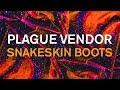 "Plague Vendor - ""Snakeskin Boots"" (Lyric Video)"