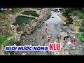 Trải nghiệm Suối nước nóng KLU Đakrông ▶ Du lịch Quảng Trị