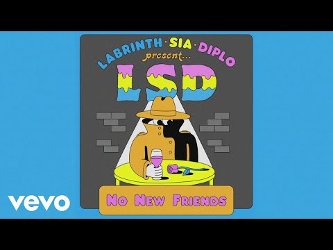 Download Lagu  LSD - No New Friends  Audio ft. Sia, Diplo, Labrinth Mp3 Free