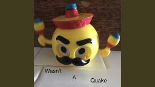 Wasn't A Quake
