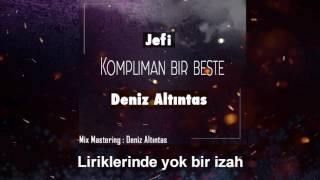 Jefi ft. Deniz Altıntaş - Kompliman Bir Beste (Lyric Video)