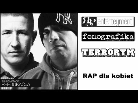 Slums Attack - Reedukacja  (Rap Dla Kobiet) OFFICJAL