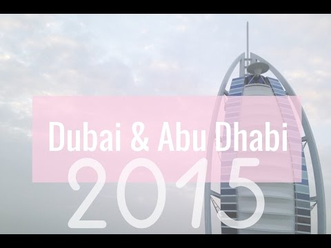 My trip to Abu Dhabi and Dubai!