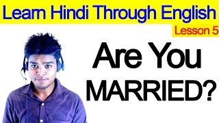Learn Hindi Through English - Lesson 5 - Are you married ?