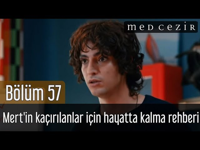 Medcezir 57.Bölüm | Mert'in kaçırılanlar için hayatta kalma rehberi