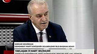Seçime Doğru | DP Odunpazarı Bld Bşk Ady Serdar Demirhan