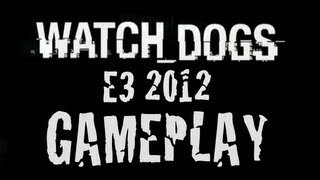 Watch Dogs - E3 2012 Developer Gameplay Walkthrough