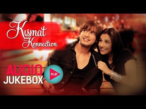 Kismat Konnection Jukebox - Full Album Songs | Shahid Vidya...