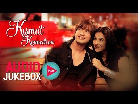 Kismat Konnection Jukebox - Full Album Songs | Shahid, Vidya, Pritam