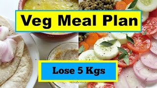 How To Lose Weight Fast - Full Day Indian Meal Plan - Diet Plan For Weight Loss - 5 kg