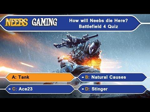 Battlefield 4 Quiz - How Does Neebs Die?