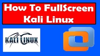 How To FullScreen Kali Linux In VMware | In Just 2 Minutes