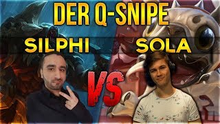 Sola vs Silphi! Der Q Snipe [League of Legends] [Deutsch / German]
