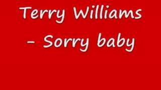 Watch Terry Williams Sorry Baby video