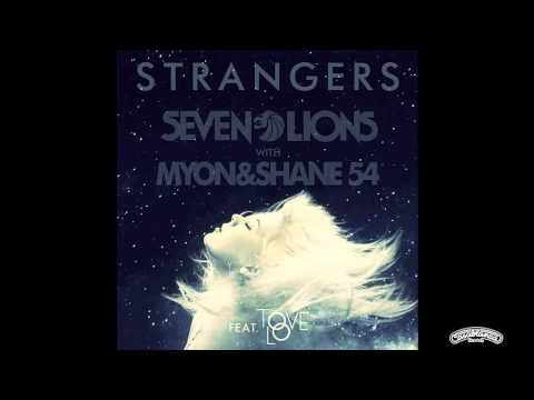 Seven Lions with Myon and Shane 54 - Strangers (Feat. Tove Lo) [Official Audio]