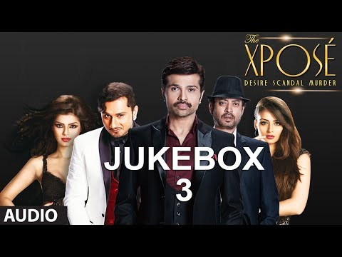 The Xpose Full (remix) Songs | Jukebox 3 | Himesh Reshammiya, Yo Yo Honey Singh video