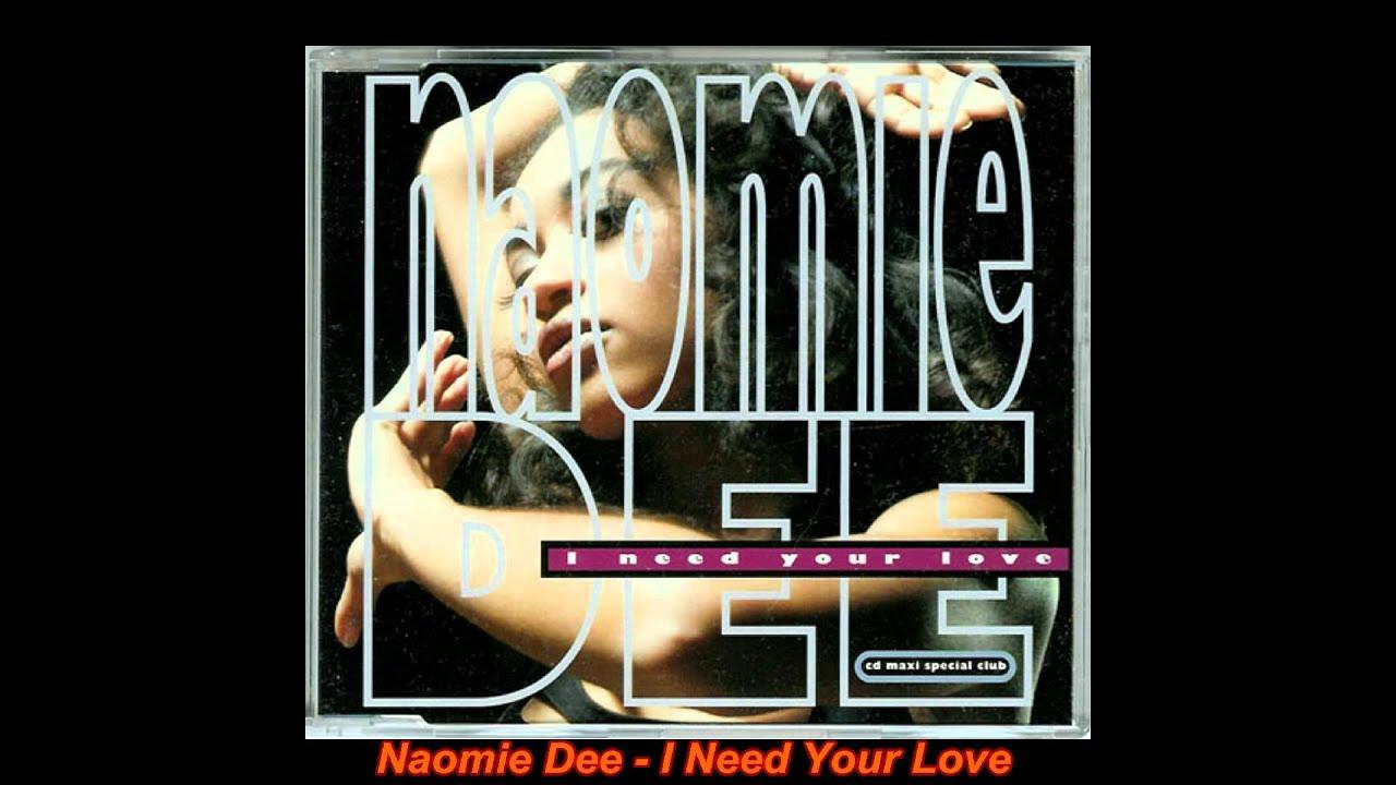Naomie Dee - I Need Your Love