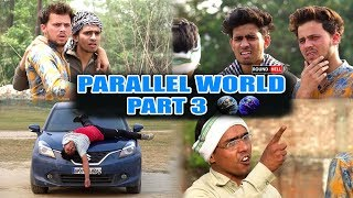 PARALLEL WORLD PART 3 | Round2hell | R2h