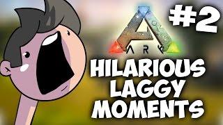 HILARIOUS LAGGY MOMENTS - ARK FUNNY MOMENTS #2