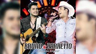 Bruno e Barretto - A Força do Interior - Ao Vivo em Londrina/PR | CD Completo