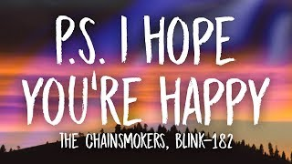 The Chainsmokers, blink-182 - P.S. I Hope You're Happy (Lyrics)