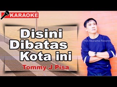 Tommy J Pisa - Disini Dibatas Kota Ini video