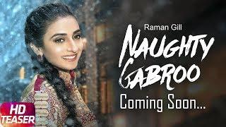 Naughty Gabroo | Teaser | Raman Gill | Amrit Maan | Jay K | Full Song Coming Soon