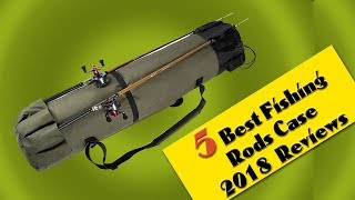 5 Best Fishing Rod Case 2018 | Best Ice Fishing Rod Case| Fishing Pole Bags Sale