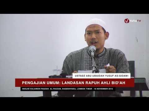 Ceramah Agama Islam: Landasan Rapuh Ahli Bid'ah - Ustadz Abu Ubaidah Yusuf As-Sidawi