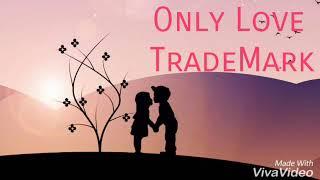download lagu Only Love - Trademark gratis