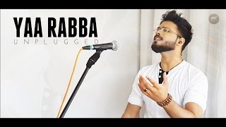 Yaa Rabba  | Kailash Kher || Anurag Mohn | (UNPLUGGED Sessions)
