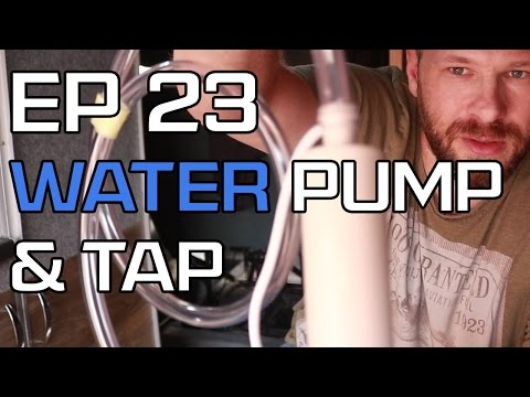 DIY Camper Build - Episode 23 - Fitting a water pump and micro-switched tap