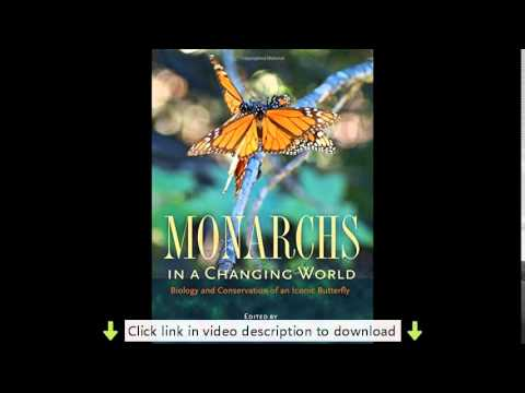 Monarchs in a Changing World: Biology and Conservation of an Iconic Butterfly PDF