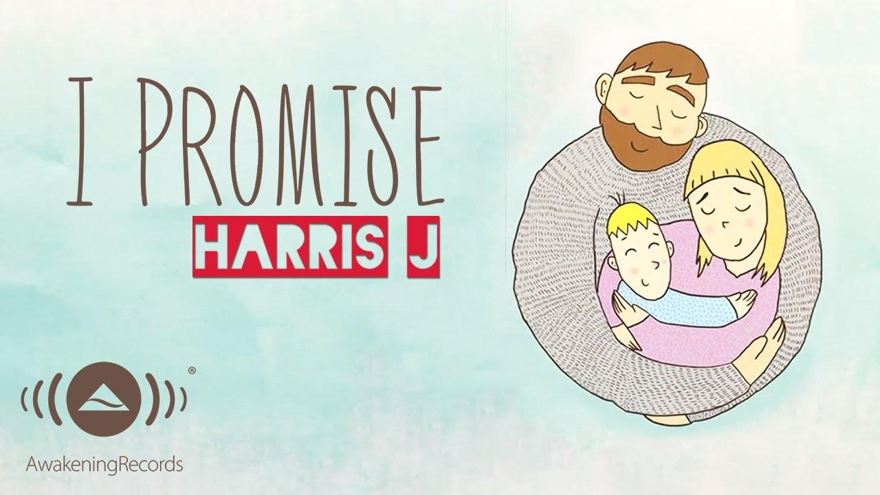 Terjemahan Lirik Lagu Harris J - I Promise