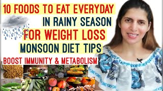 10 Food to Eat Daily in Monsoon / Rainy Season For Weight Loss | Every Day Diet Tips | Hindi