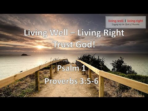Sermon - June 26th 2016 - Living Well | Living Right - Trust God
