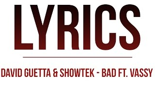 David Guetta & Showtek - Bad ft. Vassy (Lyrics)