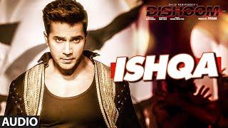 ISHQA Audio Song | DISHOOM | John Abraham | Varun Dhawan | Jacqueline Fernandez | Pritam | T-Series