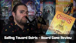 Sailing Toward Osiris - Board Game Review