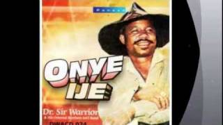 Sir Warrior & His Oriental Brothers- Amaghim Onye Bu Onye