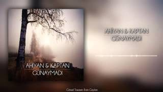 Kaptan ft. Ahiyan - Günaymadı ( Official Audio )
