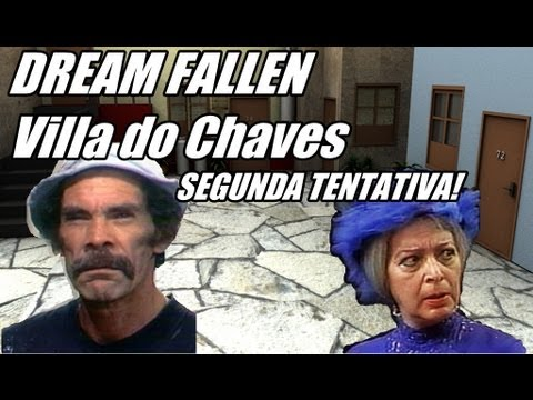 Dream Fallen Villa do Chaves - Segunda tentativa do INFERNO -fail