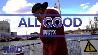 Huey X - All Good (Official Music Video) - TODTV