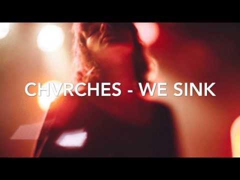 CHVRCHES - WE SINK