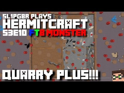 HermitCraft FTB Monster - Quarry PLUS! ( Minecraft Feed The Beast Let's Play ) S3E10