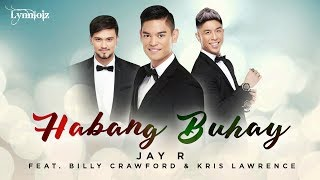 Jay r - Habang Buhay Feat. Billy Crawford and Kris Lawrence (Lyrics)
