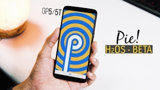 OnePlus 5 & 5T : Official Android 9.0 Pie Update - H2OS Beta | New Features + Review