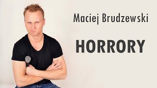 Maciej Brudzewski Stand-Up - Horrory