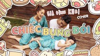 Chiếc Bụng Đói - Thanh Ngân | Gia Đình Kubi (MV Cover)