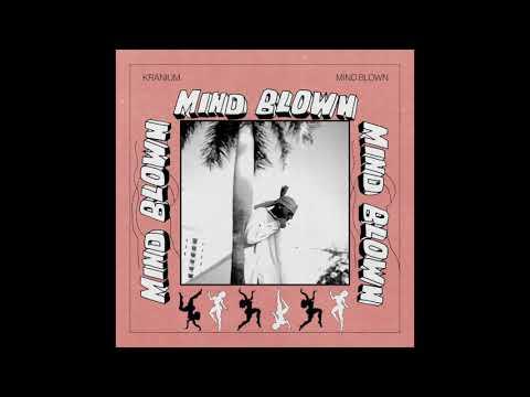 Download  Kranium - Mind Blown  Audio Gratis, download lagu terbaru